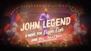 """John Legend's poster for """"A Night For Bigger Love"""", his virtual reality live stream concert that took place on June 25."""